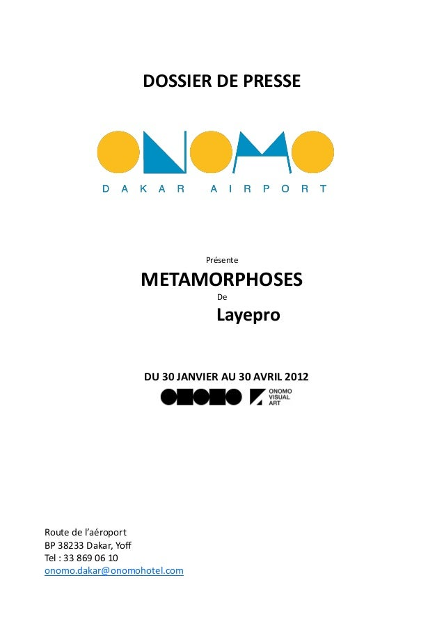 DOSSIER DE PRESSEPrésenteMETAMORPHOSESDeLayeproDU 30 JANVIER AU 30 AVRIL 2012Route de l'aéroportBP 38233 Dakar, YoffTel : ...