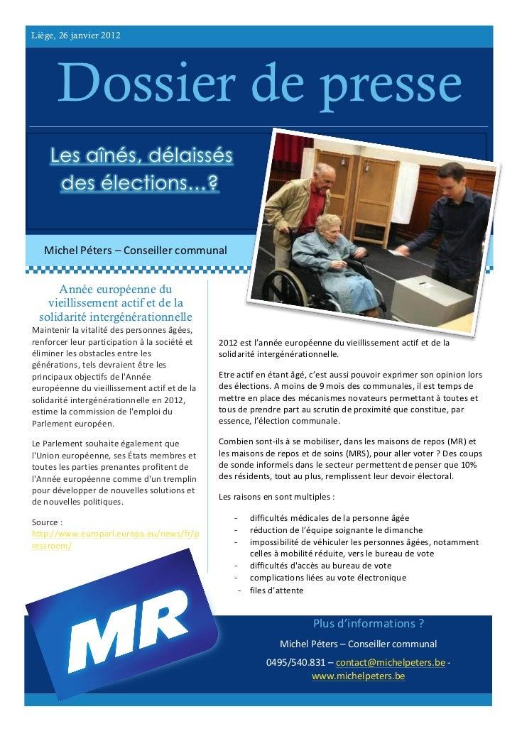 Liège, 26 janvier 2012          Dossier de presse       Les aînés, délaissés        des élections…?    Michel Péters –...