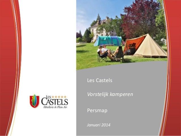 Les Castels Vorstelijk kamperen  Persmap Januari 2014