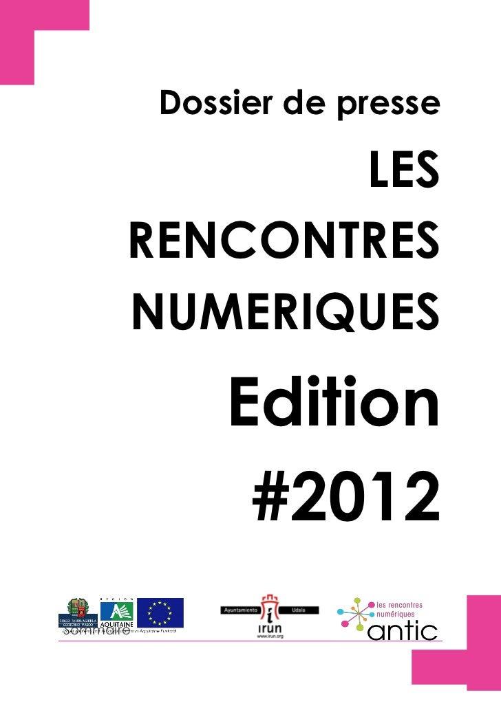 Dossier de presse              LES       RENCONTRES       NUMERIQUES                          Edition                     ...