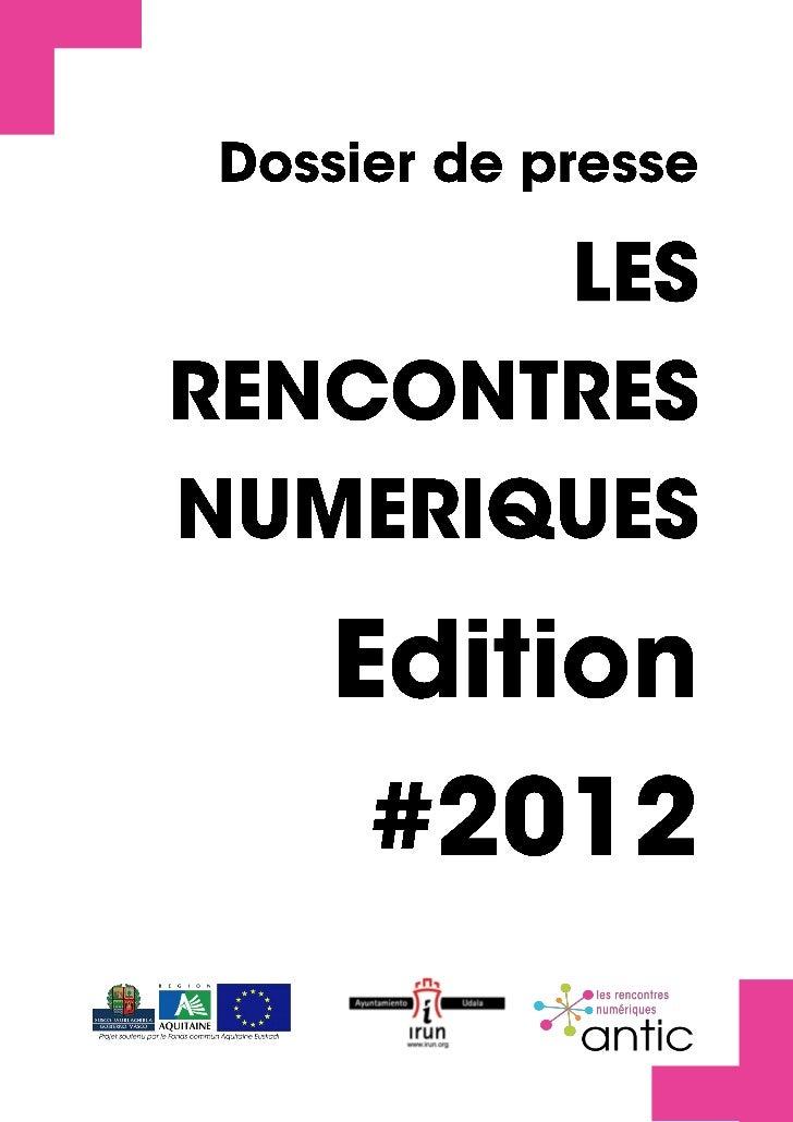 Dossier de Presse | Les Rencontres Numériques # Edition 2012   1« Le numérique pour mieux gérer la ville »