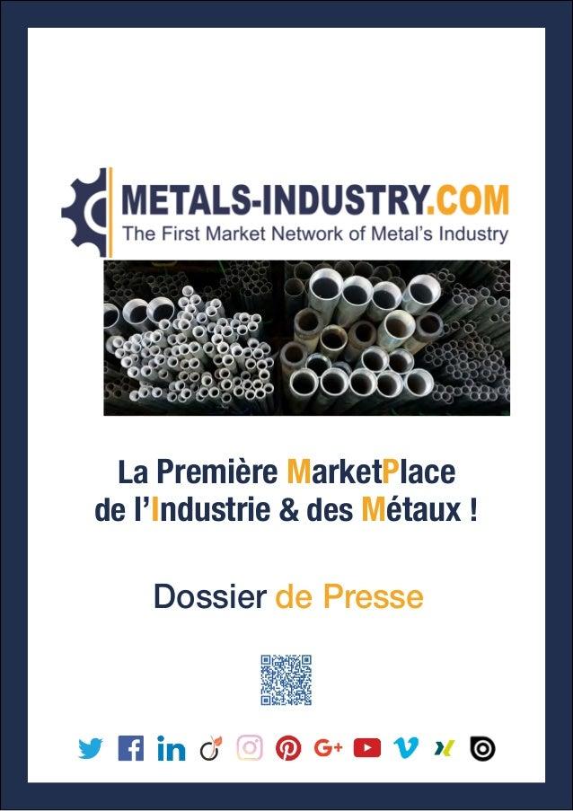 Dossier de Presse La Première MarketPlace de l'Industrie & des Métaux !