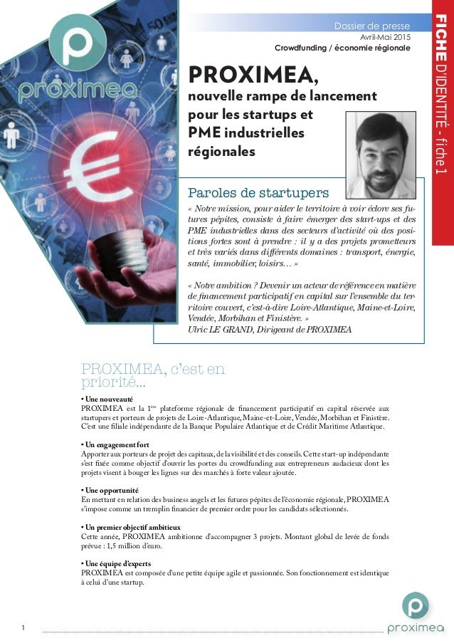 Dossier de presse Avril-Mai 2015 Crowdfunding / économie régionale FICHED'IDENTITÉ-fiche1 Paroles de startupers PROXIMEA, ...