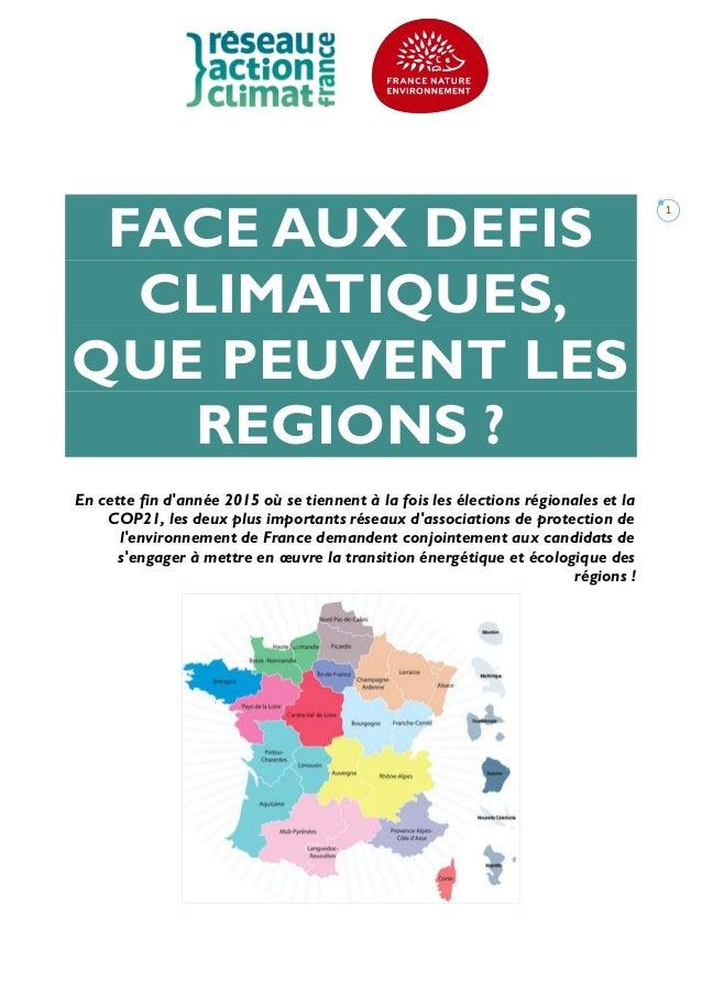 1 FACE AUX DEFIS CLIMATIQUES, QUE PEUVENT LES REGIONS ? En cette fin d'année 2015 où se tiennent à la fois les élections r...