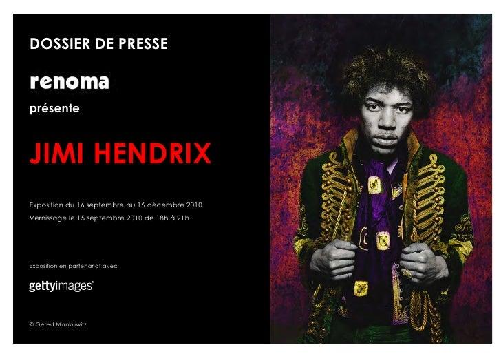 DOSSIER DE PRESSE    présente    JIMI HENDRIX Exposition du 16 septembre au 16 décembre 2010 Vernissage le 15 septembre 20...
