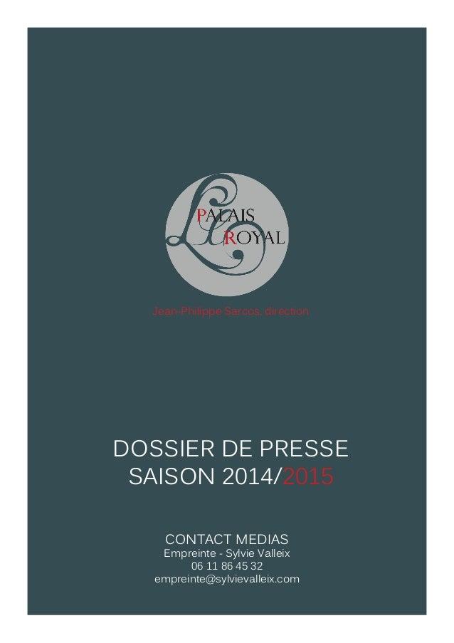 DOSSIER DE PRESSE SAISON 2014/2015 Jean-Philippe Sarcos, direction CONTACT MEDIAS Empreinte - Sylvie Valleix 06 11 86 45 3...