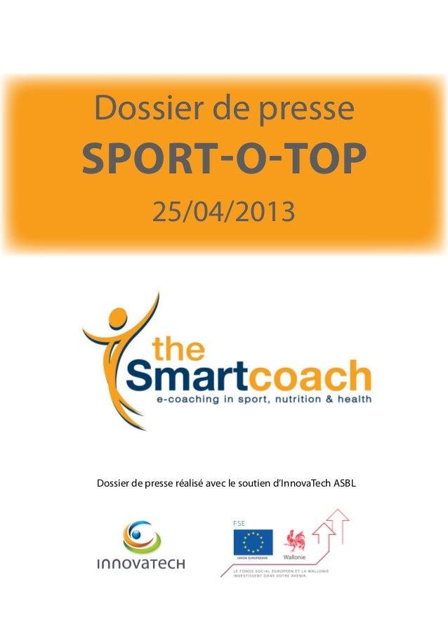 Dossier de presse réalisé avec le soutien d'InnovaTech ASBLDossier de presseSport-o-top25/04/2013