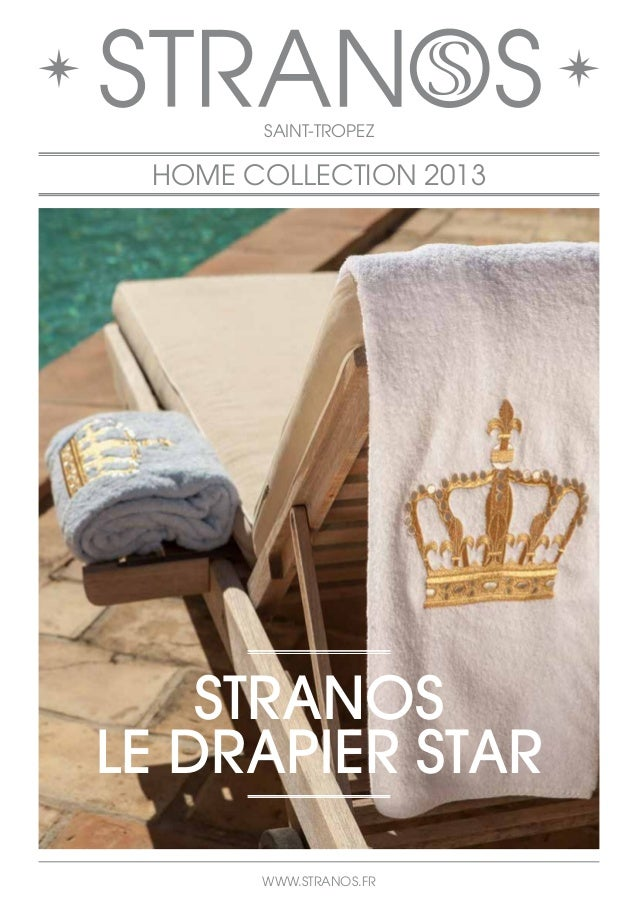 SAINT-TROPEZ  HOME COLLECTION 2013  STRANOS  LE DRAPIER STAR  WWW.STRANOS.FR