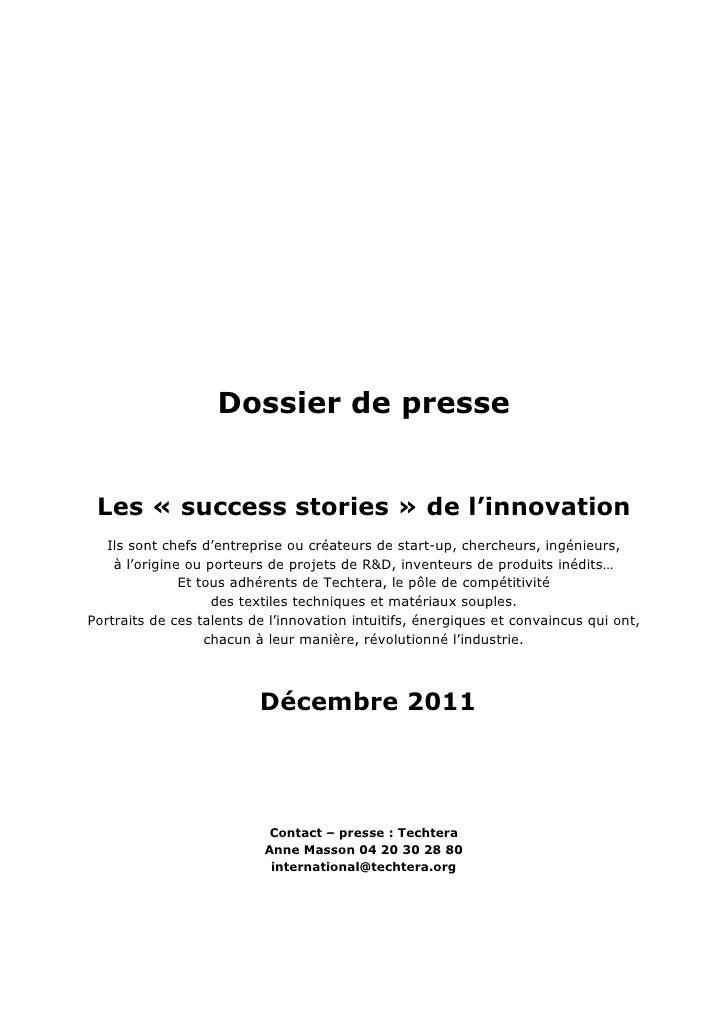 Dossier de presse Les « success stories » de l'innovation   Ils sont chefs d'entreprise ou créateurs de start-up, chercheu...