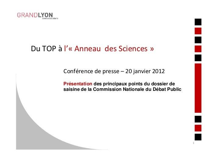 Du TOP à l'« Anneau des Sciences »         Conférence de presse – 20 janvier 2012         Présentation des principaux poin...