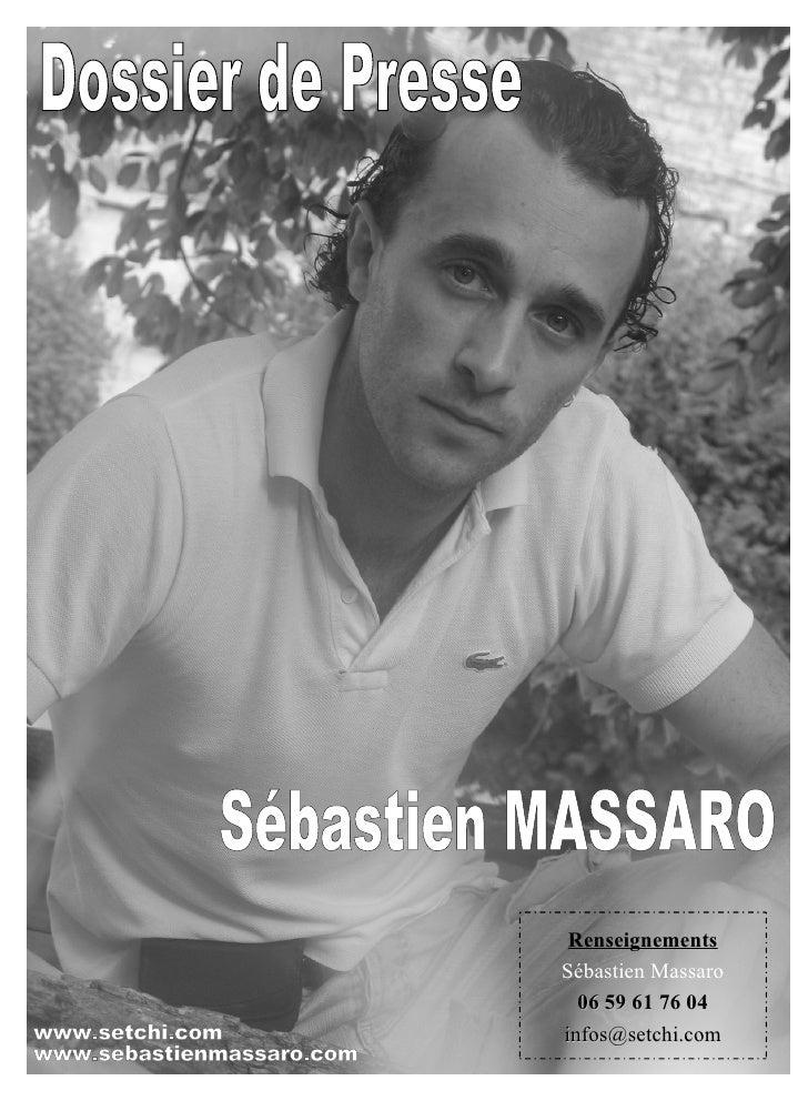 Dossier de Presse Sébastien MASSARO www.setchi.com www.sebastienmassaro.com Renseignements Sébastien Massaro 06 59 61 76 0...