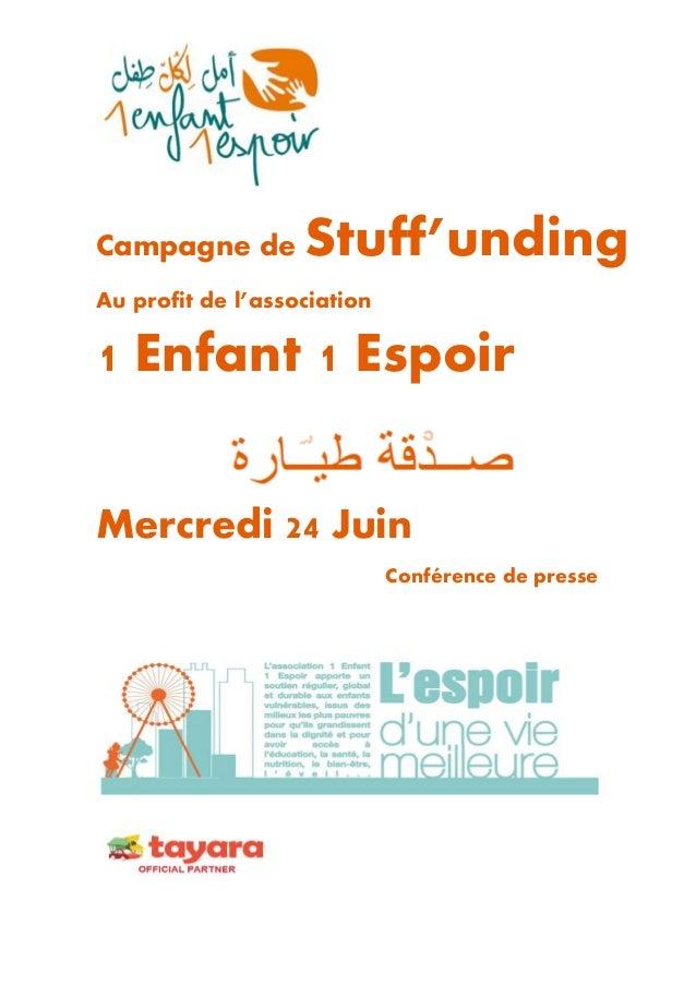 Campagne de Stuff'unding Au profit de l'association 1 Enfant 1 Espoir Mercredi 24 Juin Conférence de presse