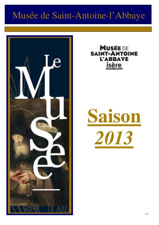 Musée de Saint-Antoine-l'Abbaye                 Saison                  2013                              -1-