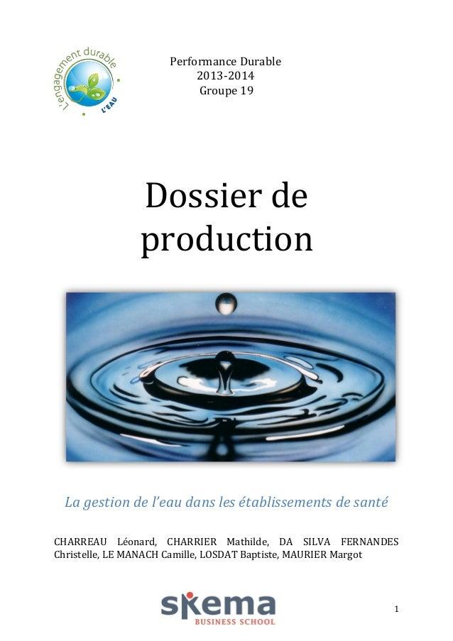 Performance Durable 2013-2014 Groupe 19  Dossier de production  La gestion de l'eau dans les établissements de santé CHARR...