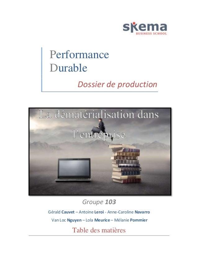 Performance  Durable  Dossier de production  Groupe 103  Gérald Cauvet – Antoine Leroi - Anne-Caroline Navarro  Van Loc Ng...