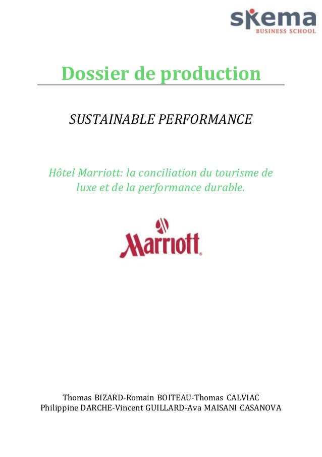 Dossier de production  SUSTAINABLE PERFORMANCE  Hôtel Marriott: la conciliation du tourisme de  luxe et de la performance ...