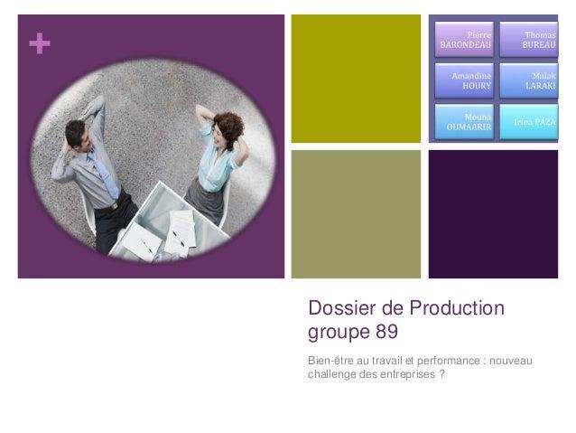 +  Dossier de Production  groupe 89  Bien-être au travail et performance : nouveau  challenge des entreprises ?