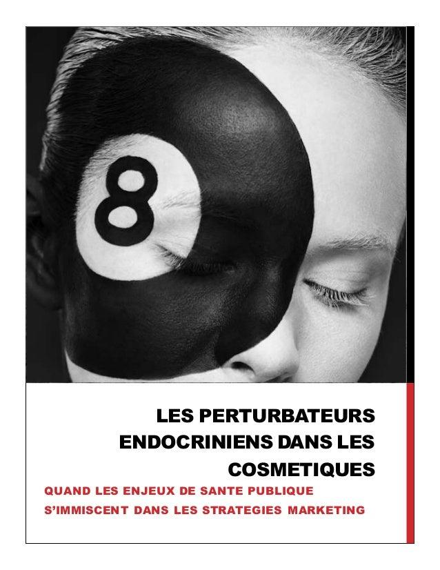 Kema;skema  LES PERTURBATEURS  ENDOCRINIENS DANS LES  COSMETIQUES  QUAND LES ENJEUX DE SANTE PUBLIQUE  S'IMMISCENT DANS LE...