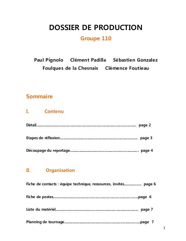 1  DOSSIER DE PRODUCTION  Groupe 110  Paul Pignolo Clément Padilla Sébastien Gonzalez  Foulques de la Chesnais Clémence Fo...