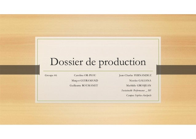 Dossier de production Groupe 46  Caroline OR-PIOU  Jean-Charles FERNANDEZ  Margot GUIRAMAND  Nicolas GALIANA  Guillaume RO...