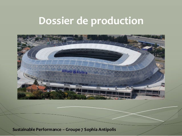 Dossier	   de	   production	    	     Sustainable	   Performance	   –	   Groupe	   7	   Sophia	   Antipolis