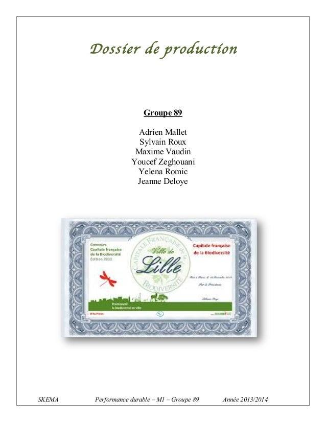 Dossier de production  Groupe 89 Adrien Mallet Sylvain Roux Maxime Vaudin Youcef Zeghouani Yelena Romic Jeanne Deloye  SKE...
