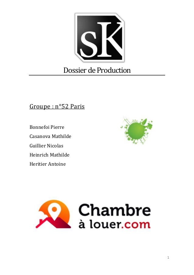 Dossier de Production  Groupe : n°52 Paris Bonnefoi Pierre Casanova Mathilde Guillier Nicolas Heinrich Mathilde Heritier A...