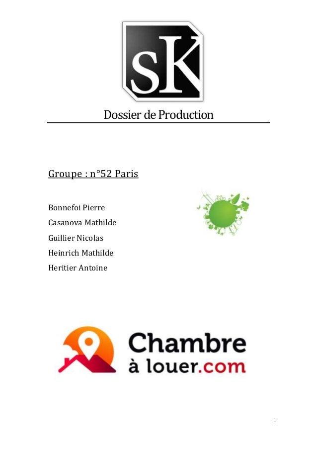 Dossier de Production  Groupe : n°52 Paris Bonnefoi Pierre Casanova Mathilde Guillier Nicolas Heinrich Mathilde Heritier A...