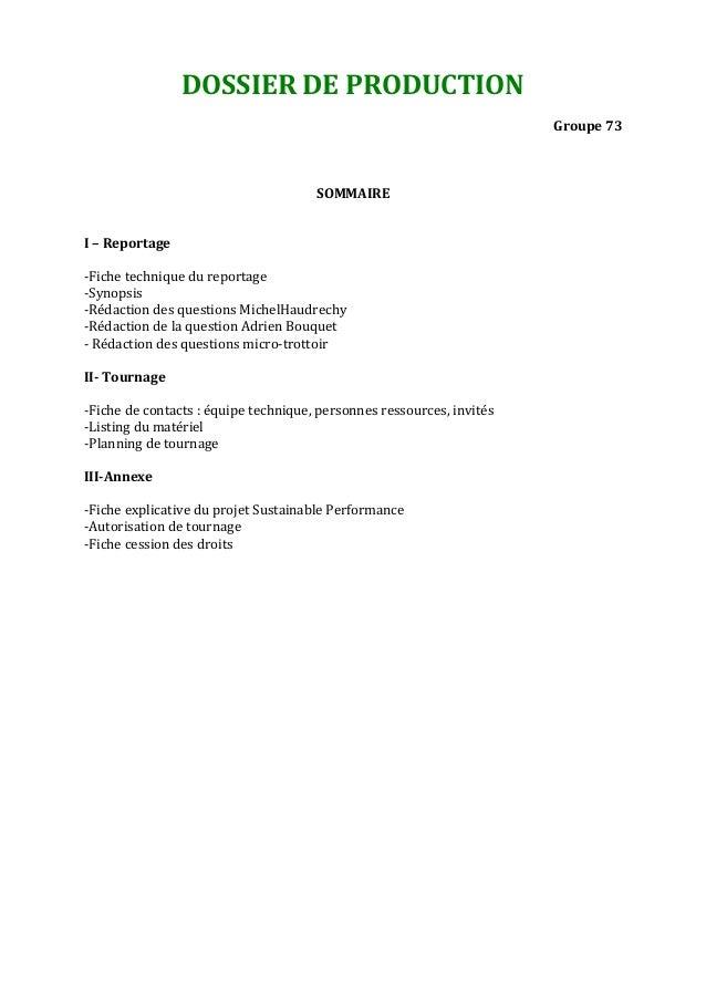DOSSIER DE PRODUCTION Groupe 73  SOMMAIRE I – Reportage -Fiche technique du reportage -Synopsis -Rédaction des questions M...