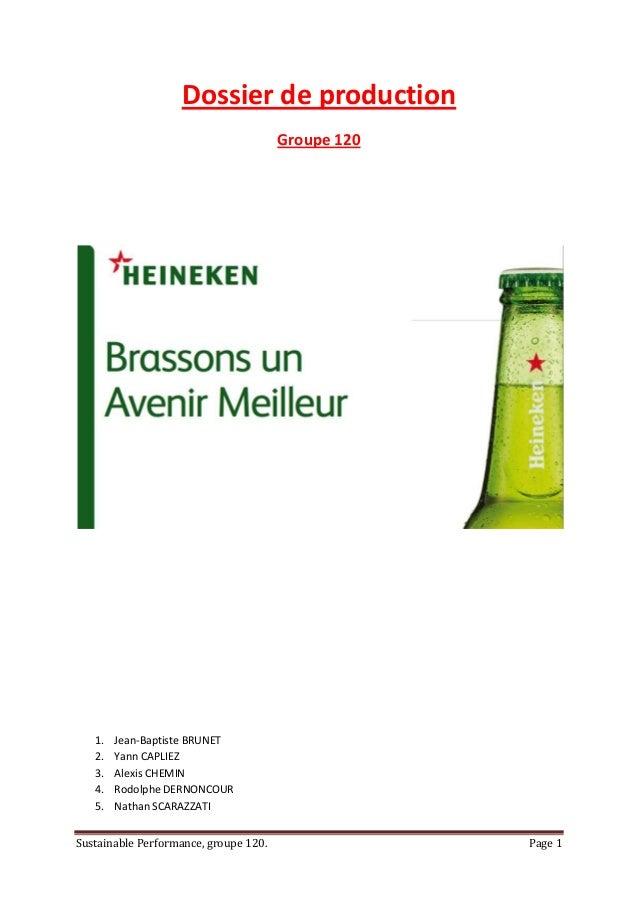 Dossier de production Groupe 120  1. 2. 3. 4. 5.  Jean-Baptiste BRUNET Yann CAPLIEZ Alexis CHEMIN Rodolphe DERNONCOUR Nath...