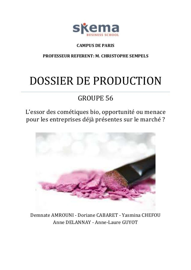 CAMPUS DE PARIS PROFESSEUR REFERENT: M. CHRISTOPHE SEMPELS  DOSSIER DE PRODUCTION GROUPE 56 L'essor des cométiques bio, op...