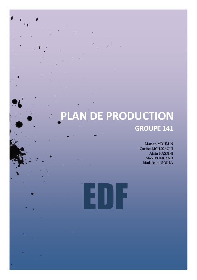 PLAN DE PRODUCTION GROUPE 141 Manon MOUMIN Carine MOUSSAOUI Alain PASSINI Alice POLICAND Madeleine SOULA  EDF