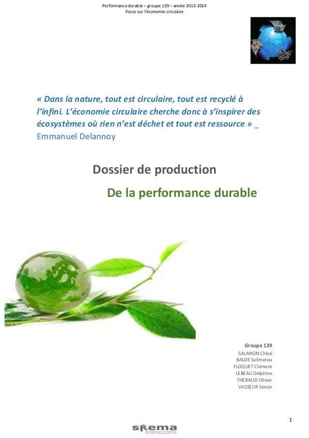 Performance durable – groupe 139 – année 2013-2014 Focus sur l'économie circulaire  « Dans la nature, tout est circulaire,...