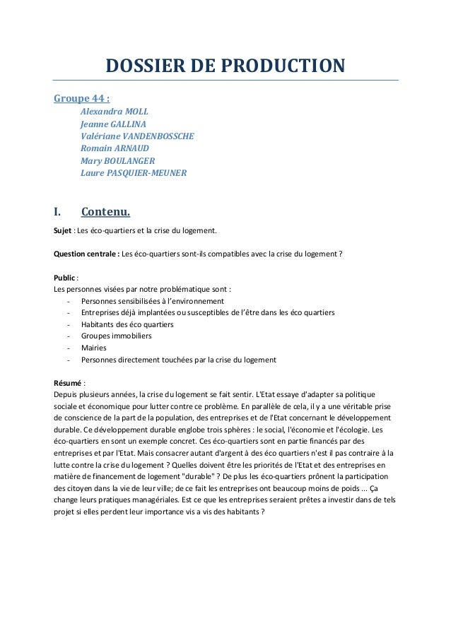 DOSSIER DE PRODUCTION  Groupe 44 :  Alexandra MOLL  Jeanne GALLINA  Valériane VANDENBOSSCHE  Romain ARNAUD  Mary BOULANGER...