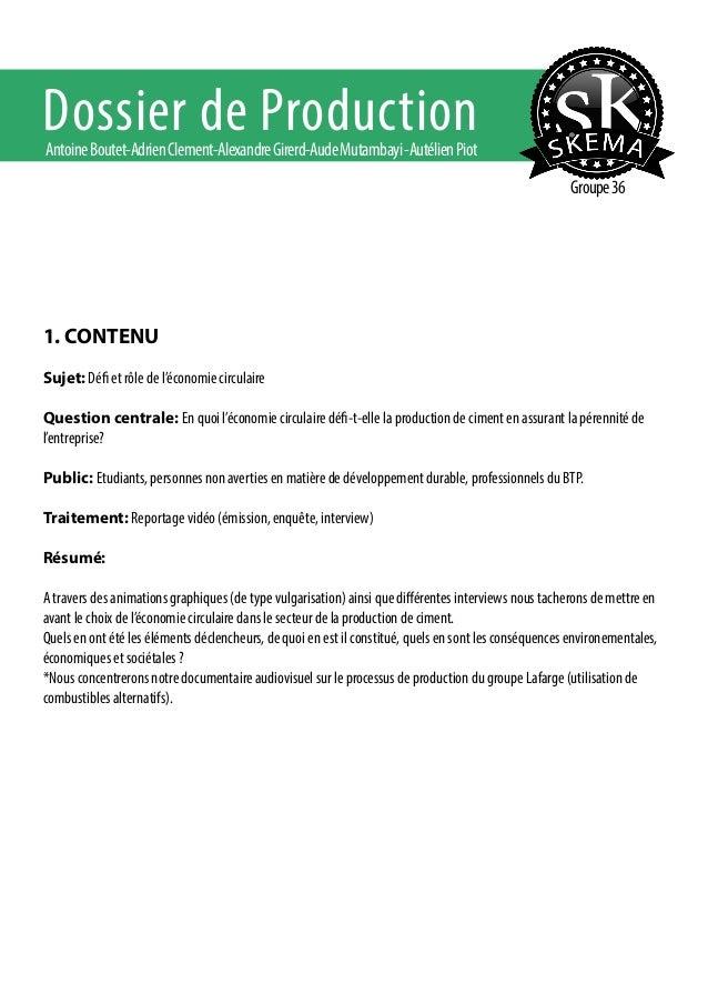 Dossier de Production  Antoine Boutet-Adrien Clement-Alexandre Girerd-Aude Mutambayi -Autélien Piot  Groupe 36  1. CONTENU...