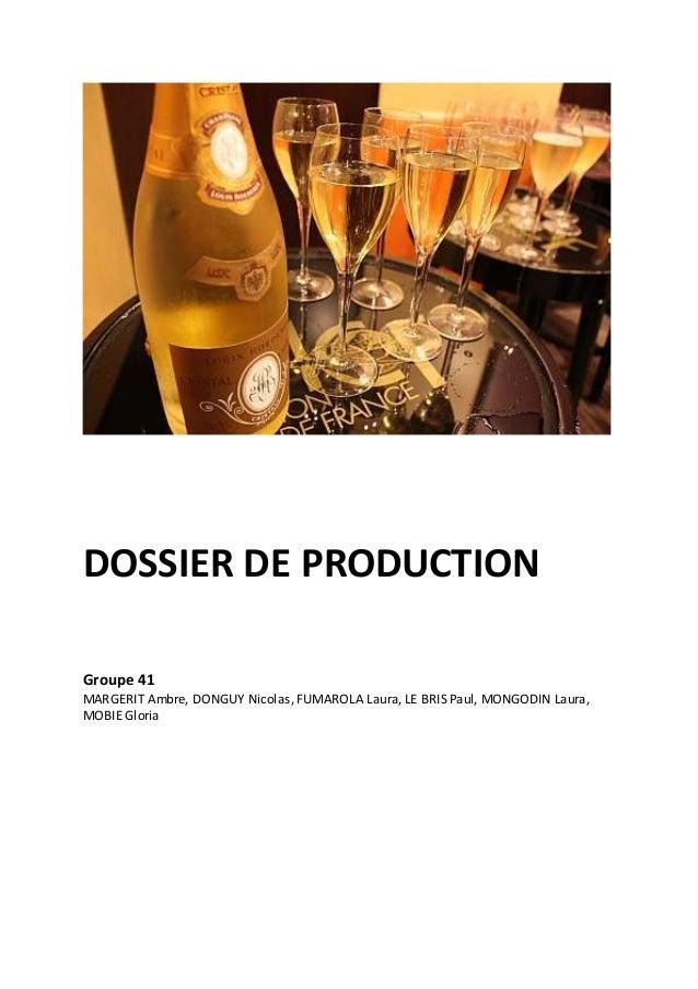 DOSSIER DE PRODUCTION  Groupe 41  MARGERIT Ambre, DONGUY Nicolas, FUMAROLA Laura, LE BRIS Paul, MONGODIN Laura,  MOBIE Glo...