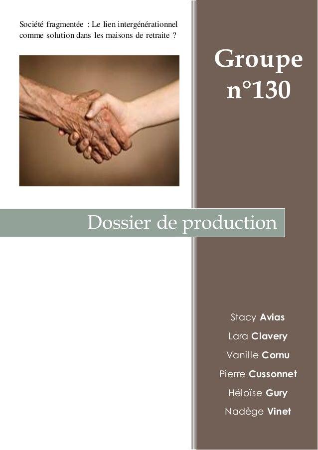 Société fragmentée : Le lien intergénérationnel  comme solution dans les maisons de retraite ?  Groupe  n°130  Dossier de ...