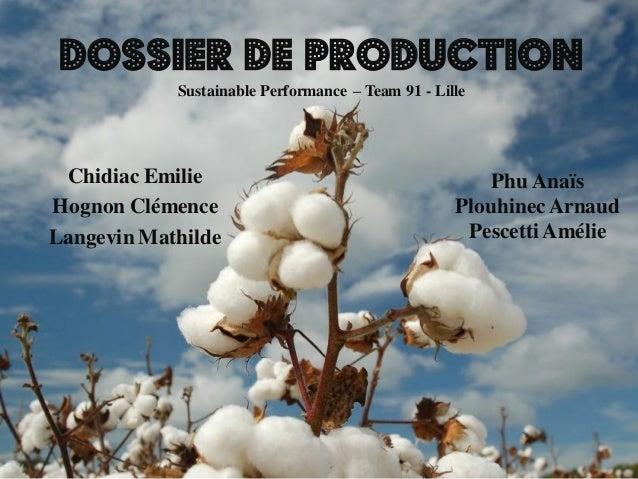 Dossier de productionSustainablePerformance –Team 91 -Lille  ChidiacEmilie  HognonClémence  Langevin Mathilde  Phu Anaïs  ...