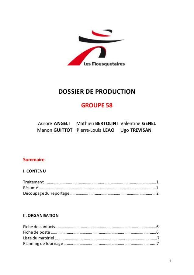 1  DOSSIER DE PRODUCTION  GROUPE 58  Aurore ANGELI Mathieu BERTOLINI Valentine GENEL  Manon GUITTOT Pierre-Louis LEAO Ugo ...