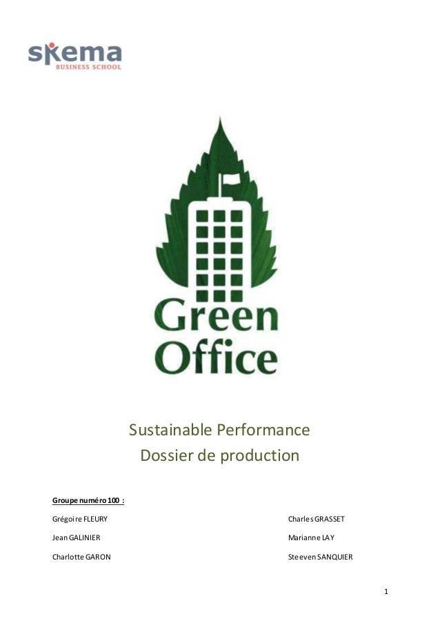 1  Sustainable Performance  Dossier de production  Groupe numéro 100 :  Grégoire FLEURY Charles GRASSET  Jean GALINIER Mar...