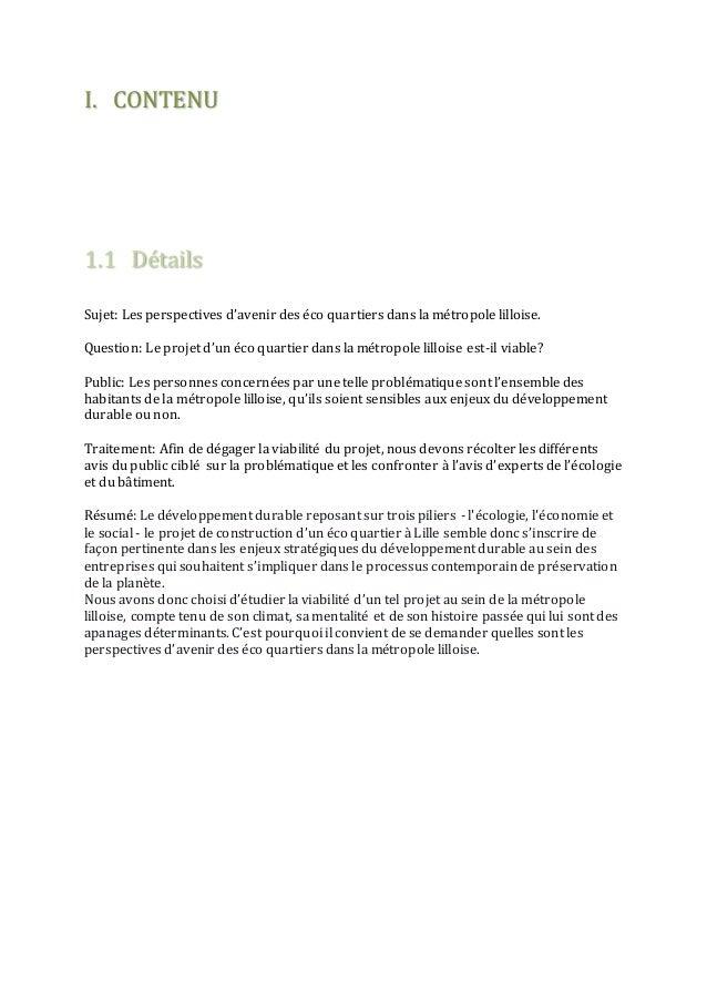 I. CONTENU  1.1 Détails  Sujet: Les perspectives d'avenir des éco quartiers dans la métropole lilloise.  Question: Le proj...