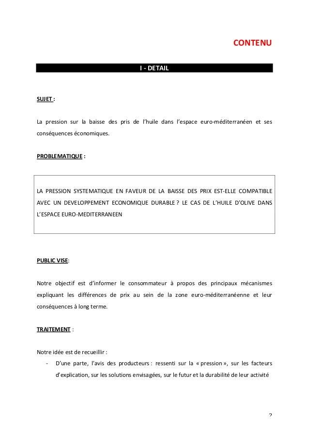 CONTENU  2  I  -‐  DETAIL  SUJET  :  La  pression  sur  la  baisse  des  pris  de  l'huile  dans  l'espace  euro-‐médite...