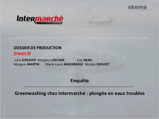 DOSSIER DE PRODUCTION  Groupe 95  Julie SCHLECHT Morgane LOUVIER Eric DANG  Margaux MARTIN Marie-Laure MACHRAOUI Nicolas C...