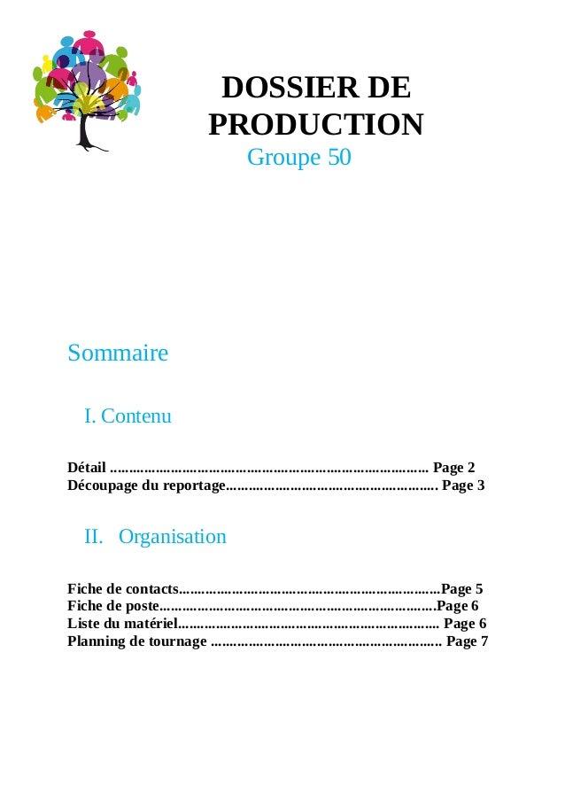 DOSSIER DE  PRODUCTION  Groupe 50  Sommaire  I. Contenu  Détail .............................................................