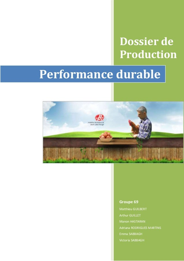 Dossier de  Production  Performance durable  Groupe 69  Matthieu GUILBERT  Arthur GUILLET  Manon HASTARAN  Adriana RODRIGU...