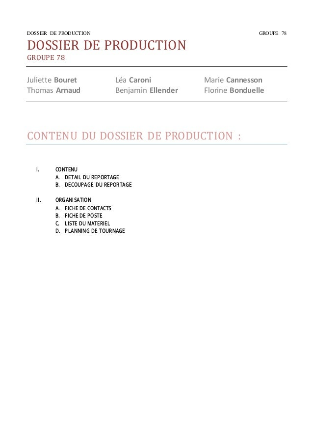 DOSSIER DE PRODUCTION GROUPE 78  DOSSIER DE PRODUCTION  GROUPE 78  Juliette Bouret Léa Caroni Marie Cannesson  Thomas Arna...