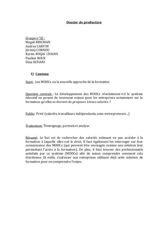 Dossier de production  Groupe n°32 :  Magali BRICMAN  Audrey CARVIN  Jérémy CORNOU  Karim ROQAI CHAOUI  Pauline ROUX  Dina...