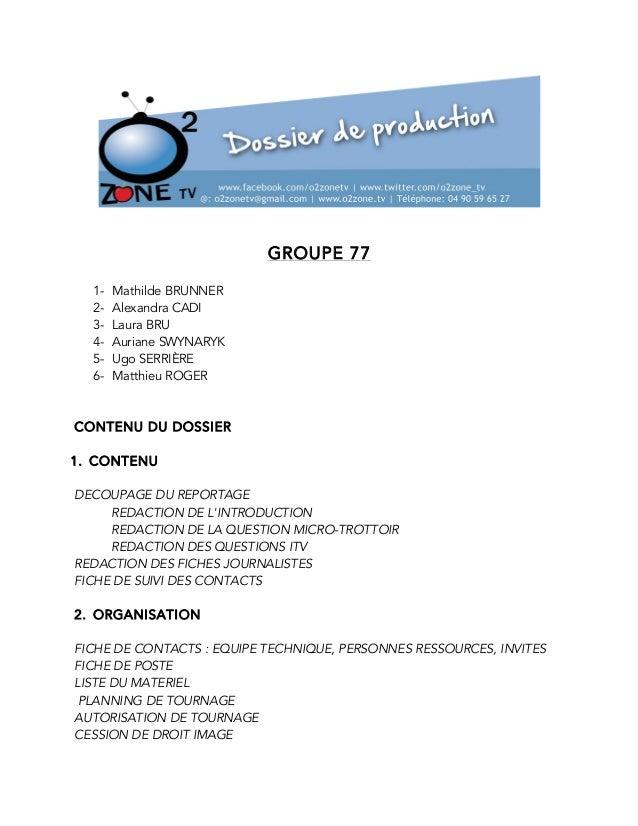 GROUPE 77  1- Mathilde BRUNNER  2- Alexandra CADI  3- Laura BRU  4- Auriane SWYNARYK  5- Ugo SERRIÈRE  6- Matthieu ROGER  ...