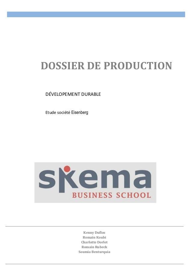 DOSSIER DE PRODUCTION Soumia Benturquia DÉVELOPEMENT DURABLE Etude société Eisenberg  Kenny Duflos Romain Koubi Charlotte ...