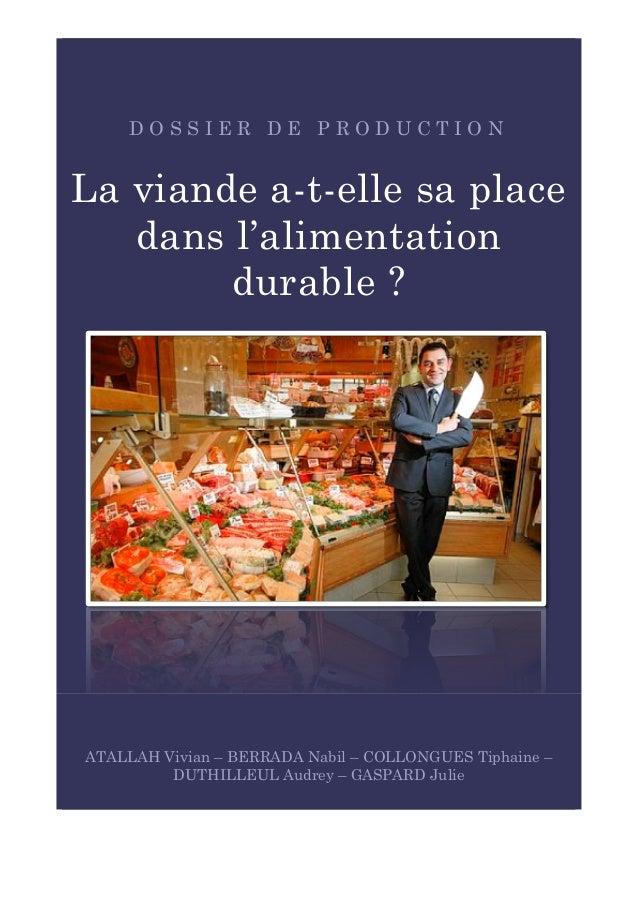 D O S S I E R D E P R O D U C T I O N  La viande a-t-elle sa place  dans l'alimentation  durable ?  ATALLAH Vivian – BERRA...
